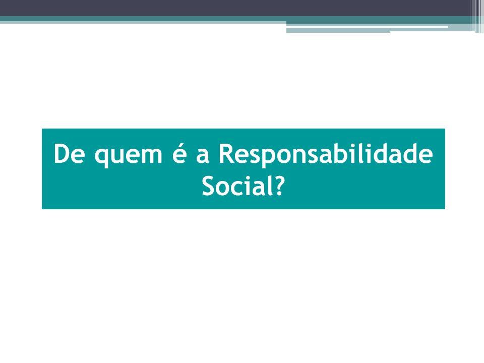 De quem é a Responsabilidade Social