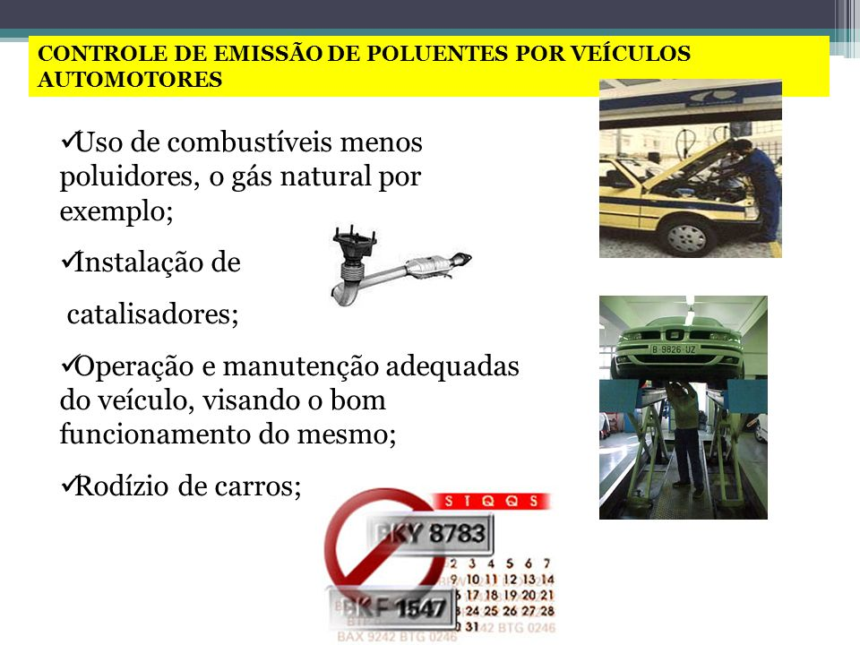 Uso de combustíveis menos poluidores, o gás natural por exemplo;