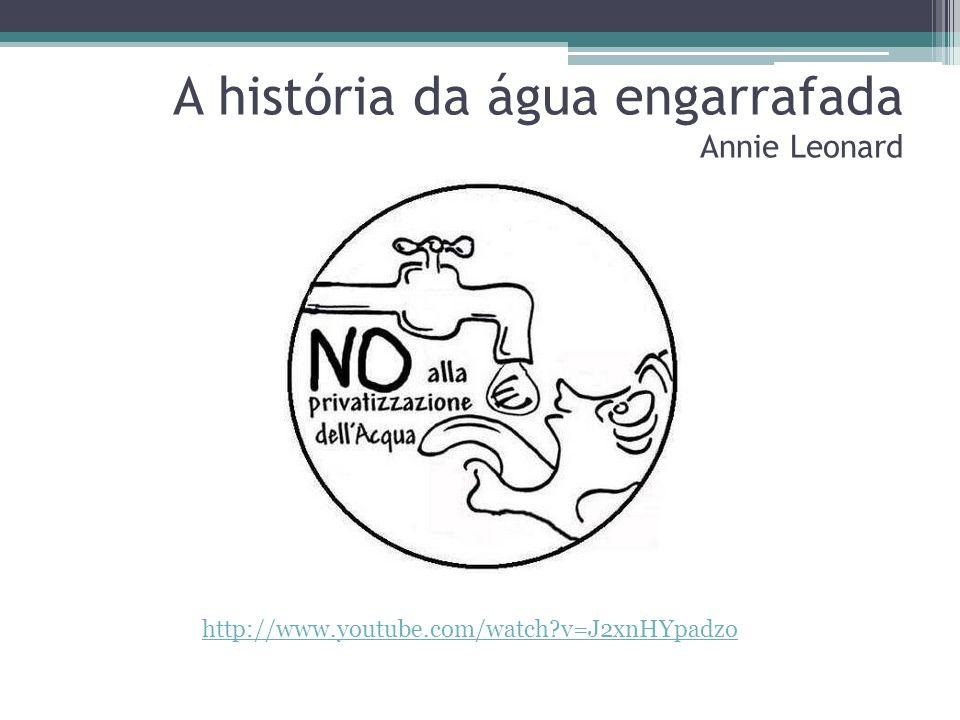 A história da água engarrafada Annie Leonard