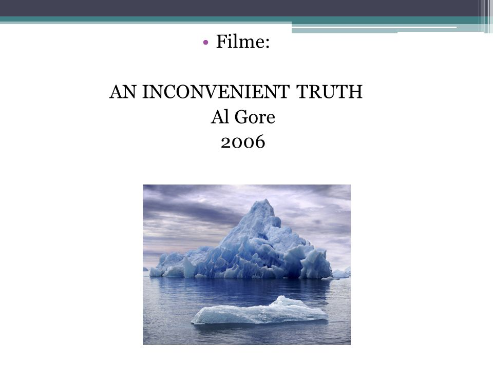 Filme: AN INCONVENIENT TRUTH Al Gore 2006