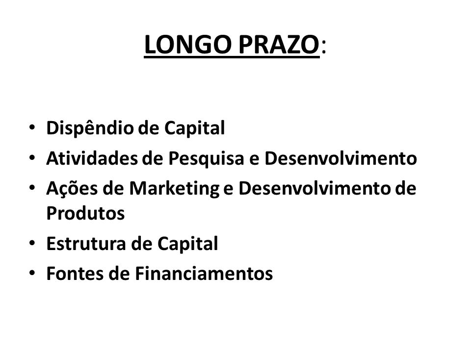 LONGO PRAZO: Dispêndio de Capital