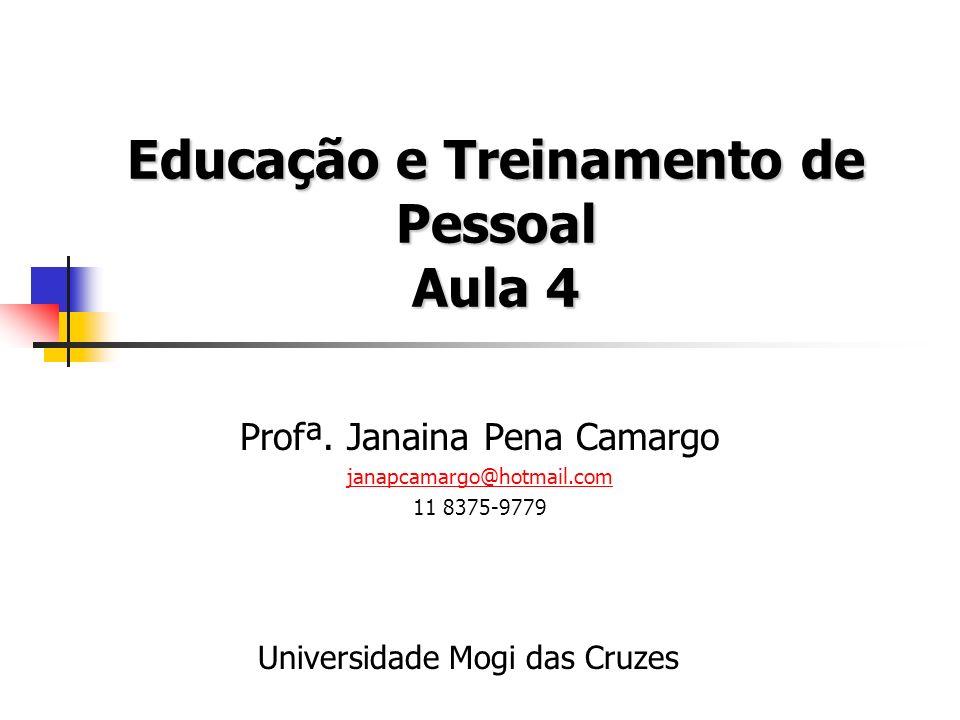 Educação e Treinamento de Pessoal Aula 4