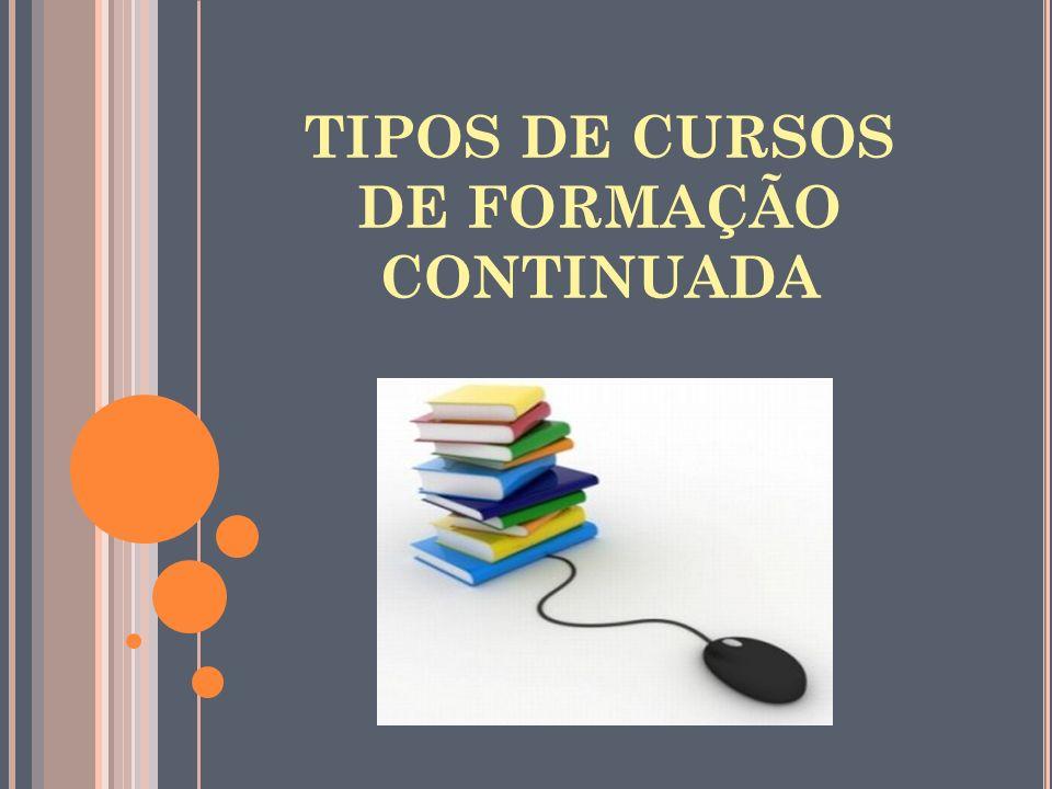 TIPOS DE CURSOS DE FORMAÇÃO CONTINUADA