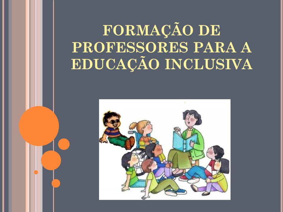 FORMAÇÃO DE PROFESSORES PARA A EDUCAÇÃO INCLUSIVA