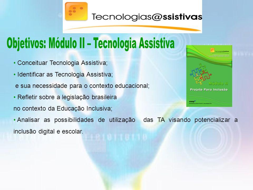 Objetivos: Módulo II – Tecnologia Assistiva
