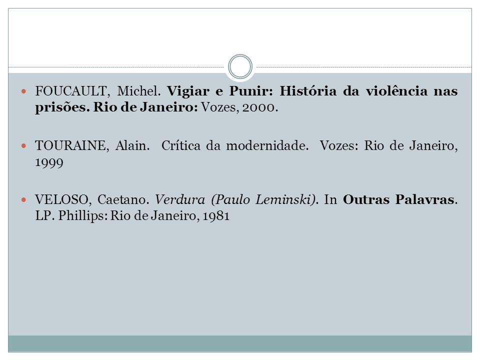 FOUCAULT, Michel. Vigiar e Punir: História da violência nas prisões