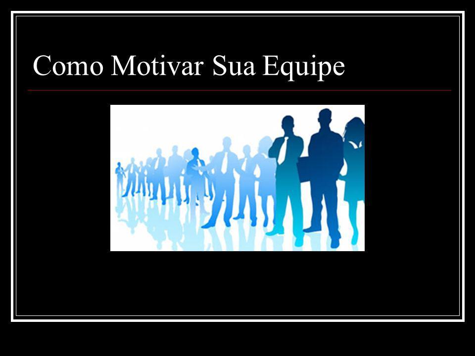 Como Motivar Sua Equipe