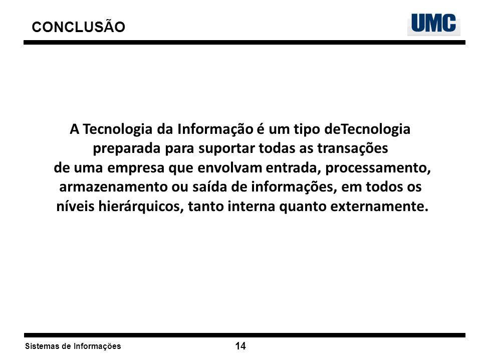 A Tecnologia da Informação é um tipo deTecnologia
