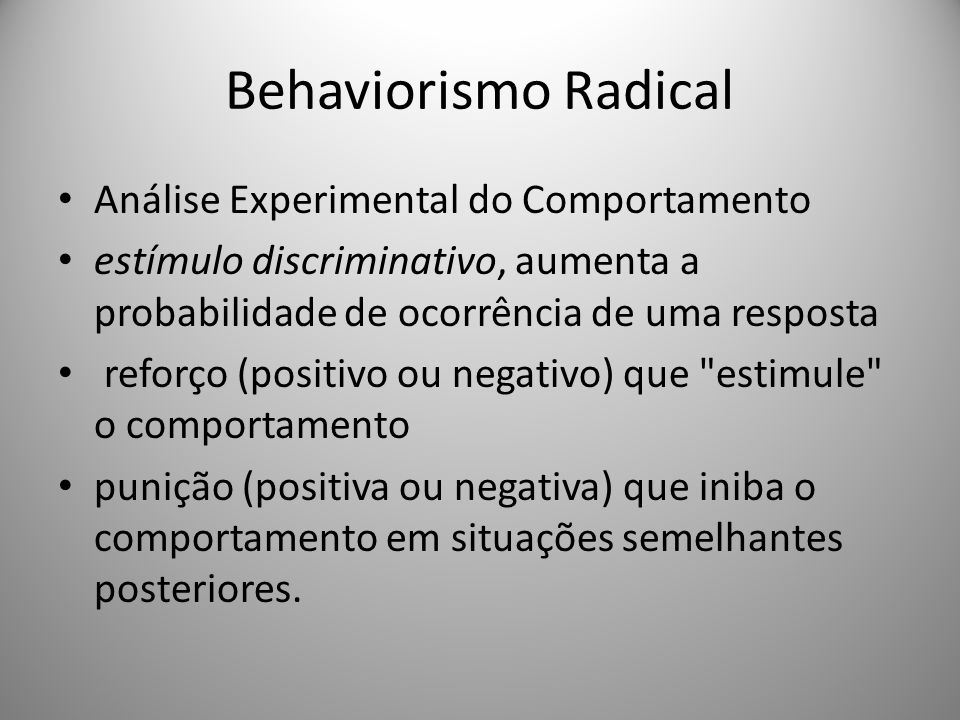 Behaviorismo Radical Análise Experimental do Comportamento