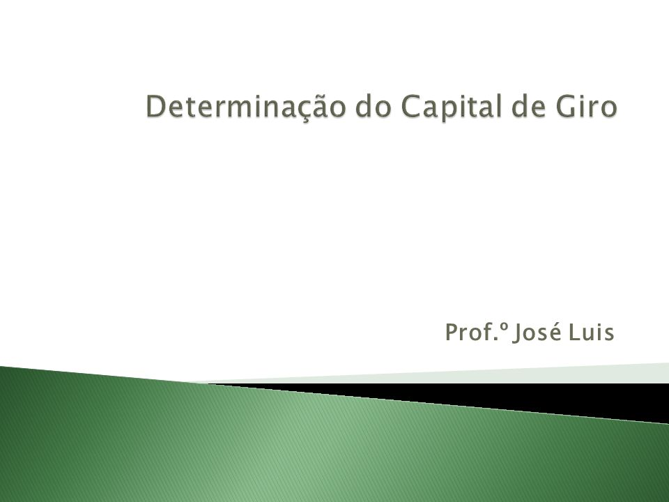 Determinação do Capital de Giro