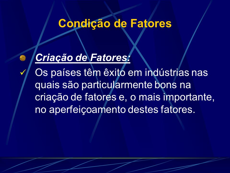 Condição de Fatores Criação de Fatores: