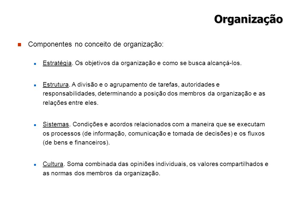 Organização Componentes no conceito de organização: