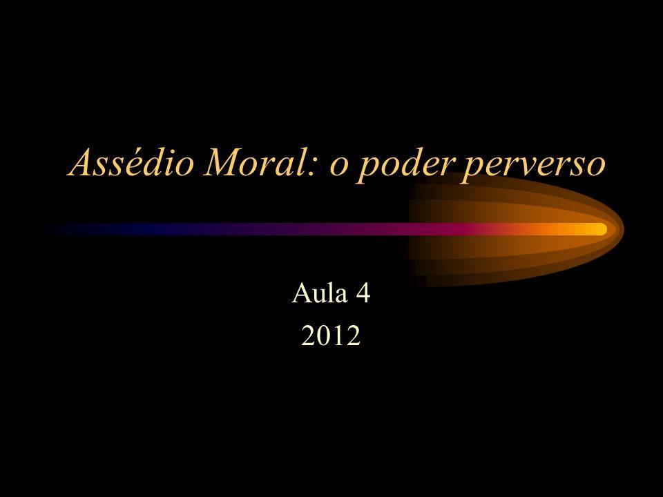 Assédio Moral: o poder perverso