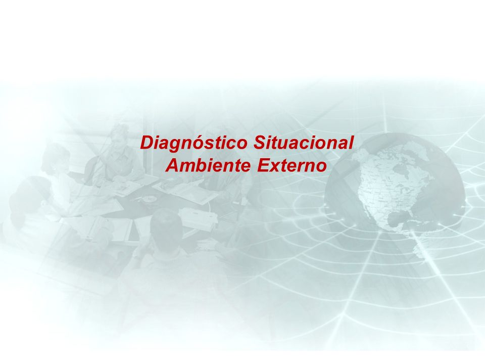 Diagnóstico Situacional Ambiente Externo