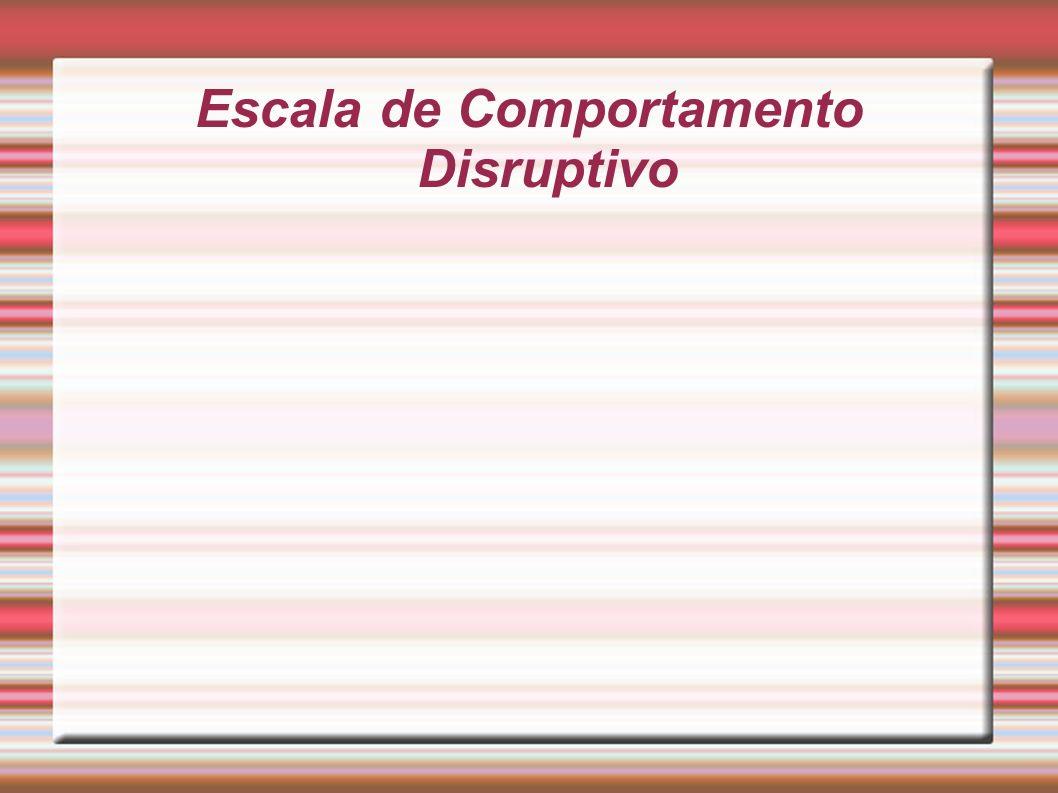 Escala de Comportamento Disruptivo