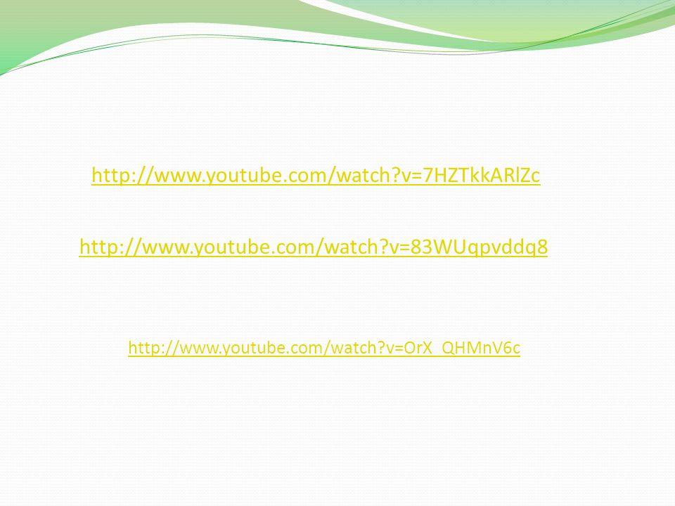 http://www.youtube.com/watch v=7HZTkkARlZc http://www.youtube.com/watch v=83WUqpvddq8.