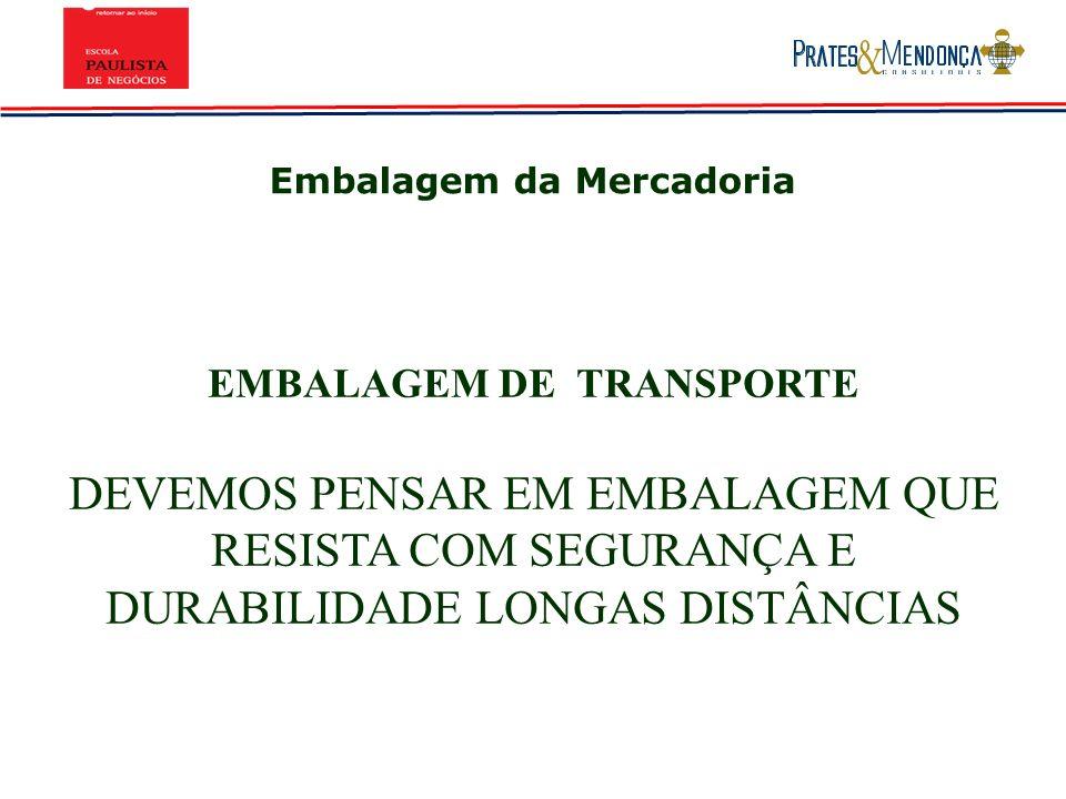 Embalagem da Mercadoria EMBALAGEM DE TRANSPORTE