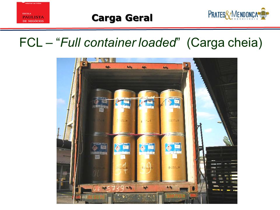 FCL – Full container loaded (Carga cheia)
