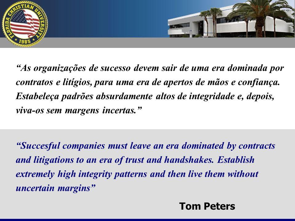 As organizações de sucesso devem sair de uma era dominada por contratos e litígios, para uma era de apertos de mãos e confiança. Estabeleça padrões absurdamente altos de integridade e, depois, viva-os sem margens incertas.