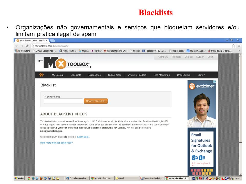 Blacklists Organizações não governamentais e serviços que bloqueiam servidores e/ou limitam prática ilegal de spam.
