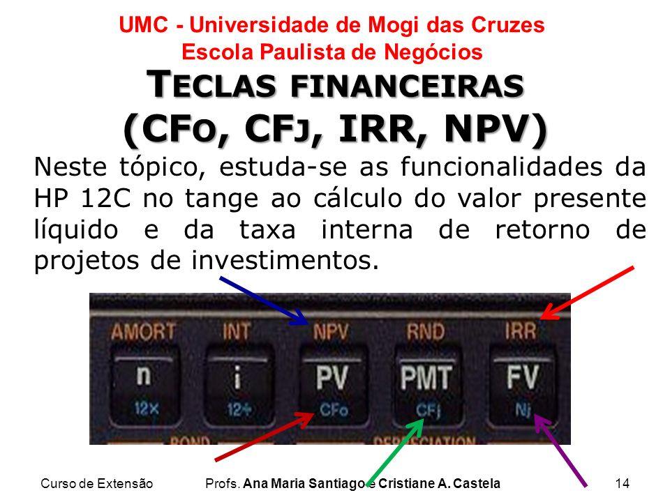 Teclas financeiras (CFo, CFj, IRR, NPV)
