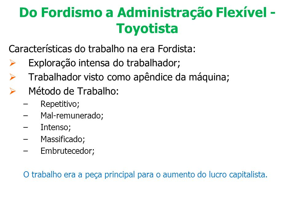 Do Fordismo a Administração Flexível - Toyotista