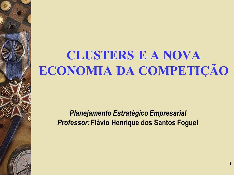 CLUSTERS E A NOVA ECONOMIA DA COMPETIÇÃO
