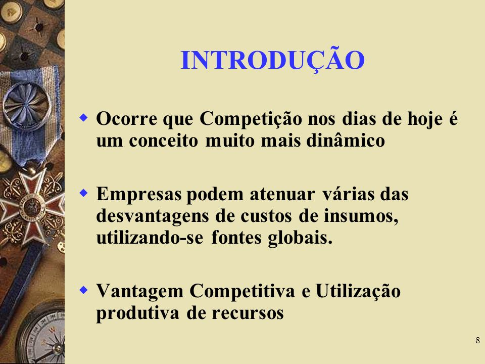 INTRODUÇÃO Ocorre que Competição nos dias de hoje é um conceito muito mais dinâmico.