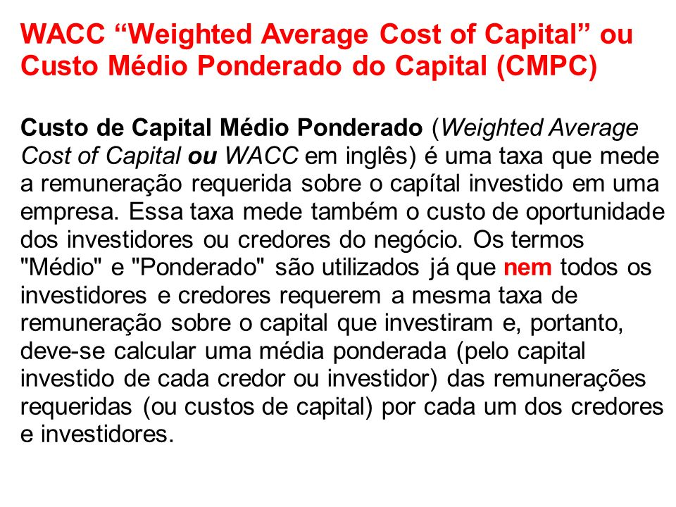 WACC Weighted Average Cost of Capital ou Custo Médio Ponderado do Capital (CMPC)