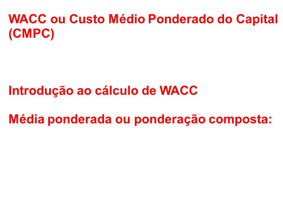 WACC ou Custo Médio Ponderado do Capital (CMPC)