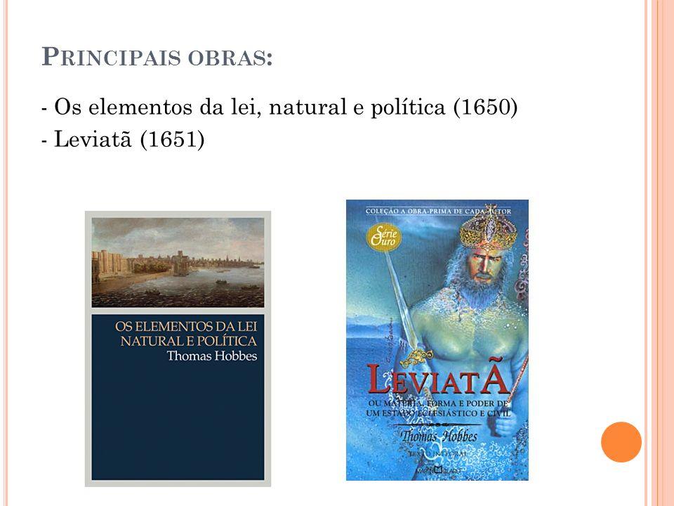 Principais obras: - Os elementos da lei, natural e política (1650)