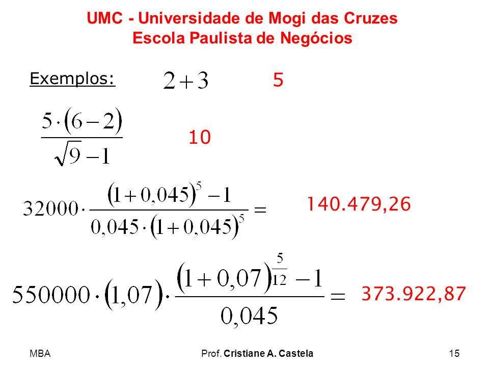 Exemplos: 5 10 140.479,26 373.922,87