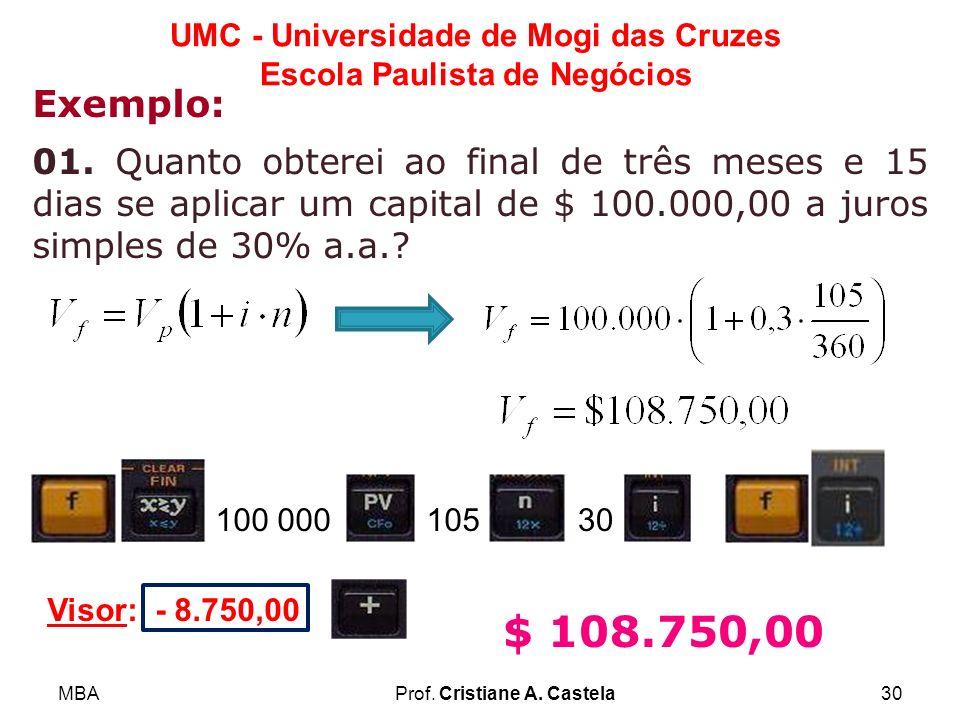 Exemplo: 01. Quanto obterei ao final de três meses e 15 dias se aplicar um capital de $ 100.000,00 a juros simples de 30% a.a.