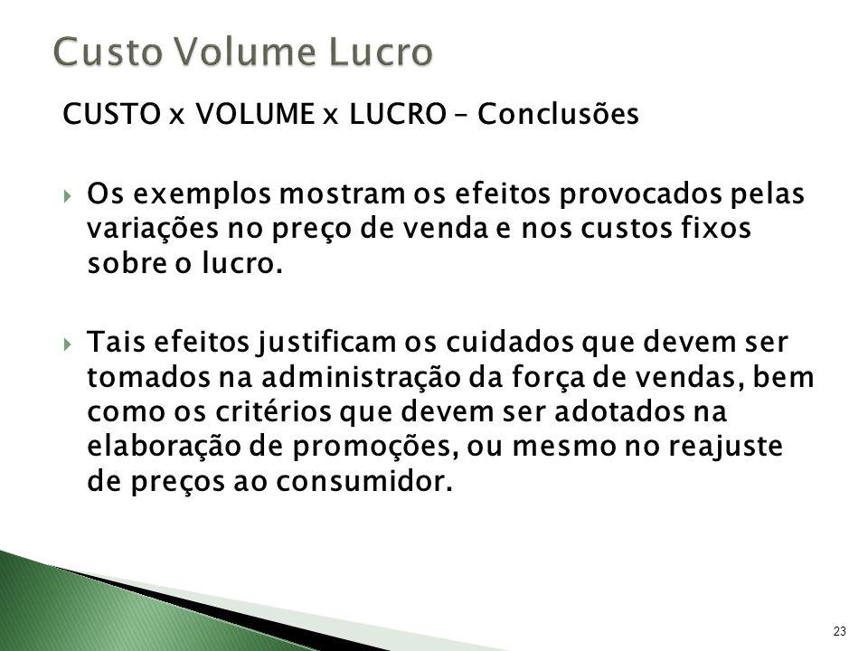 Custo Volume Lucro CUSTO x VOLUME x LUCRO – Conclusões