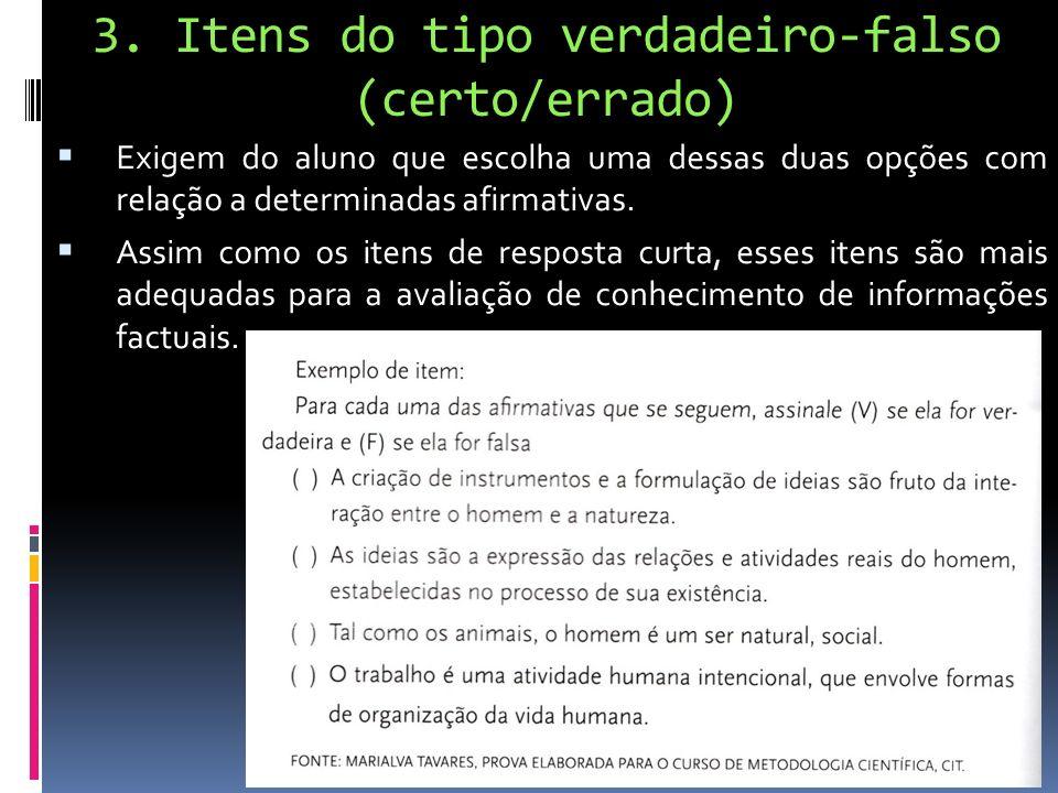 3. Itens do tipo verdadeiro-falso (certo/errado)