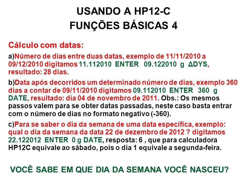 USANDO A HP12-C FUNÇÕES BÁSICAS 4