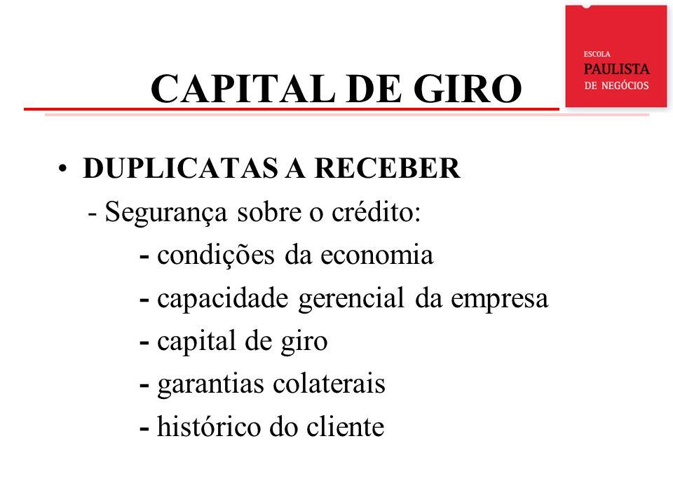 CAPITAL DE GIRO DUPLICATAS A RECEBER - Segurança sobre o crédito: