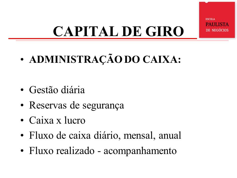 CAPITAL DE GIRO ADMINISTRAÇÃO DO CAIXA: Gestão diária