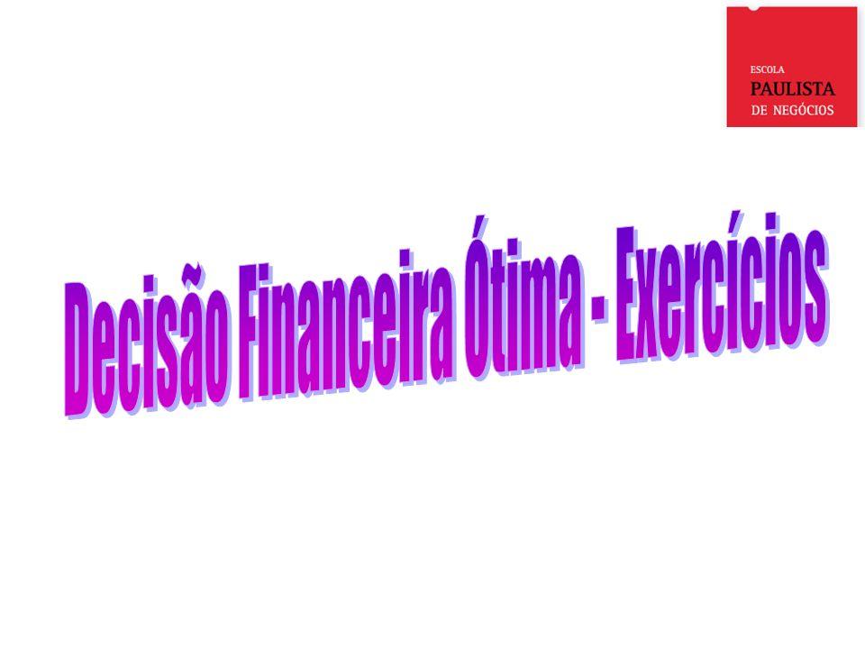Decisão Financeira Ótima - Exercícios
