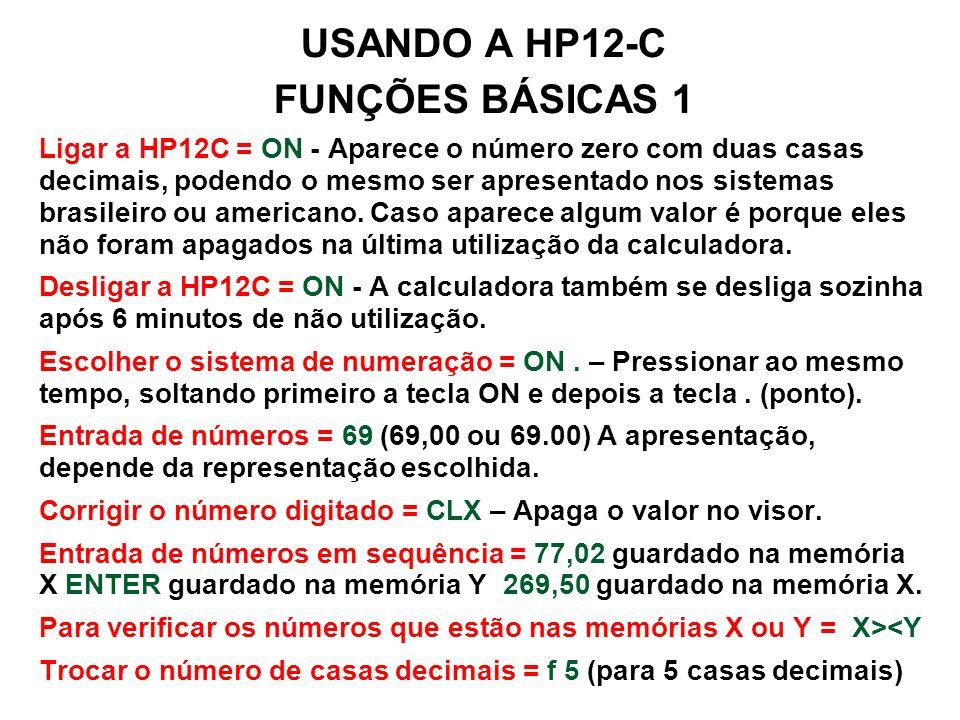 USANDO A HP12-C FUNÇÕES BÁSICAS 1