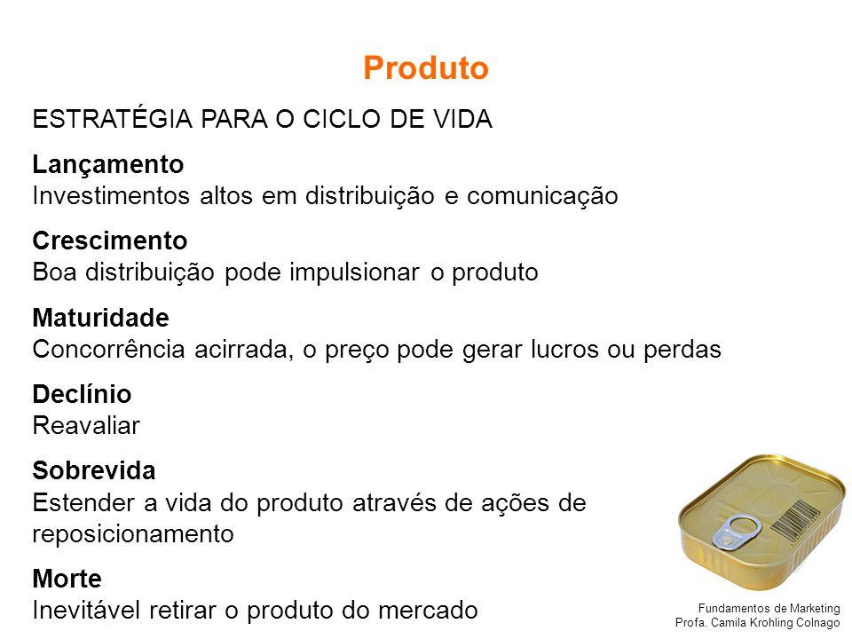 Produto ESTRATÉGIA PARA O CICLO DE VIDA Lançamento