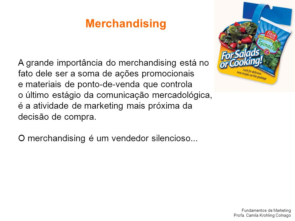 Merchandising A grande importância do merchandising está no