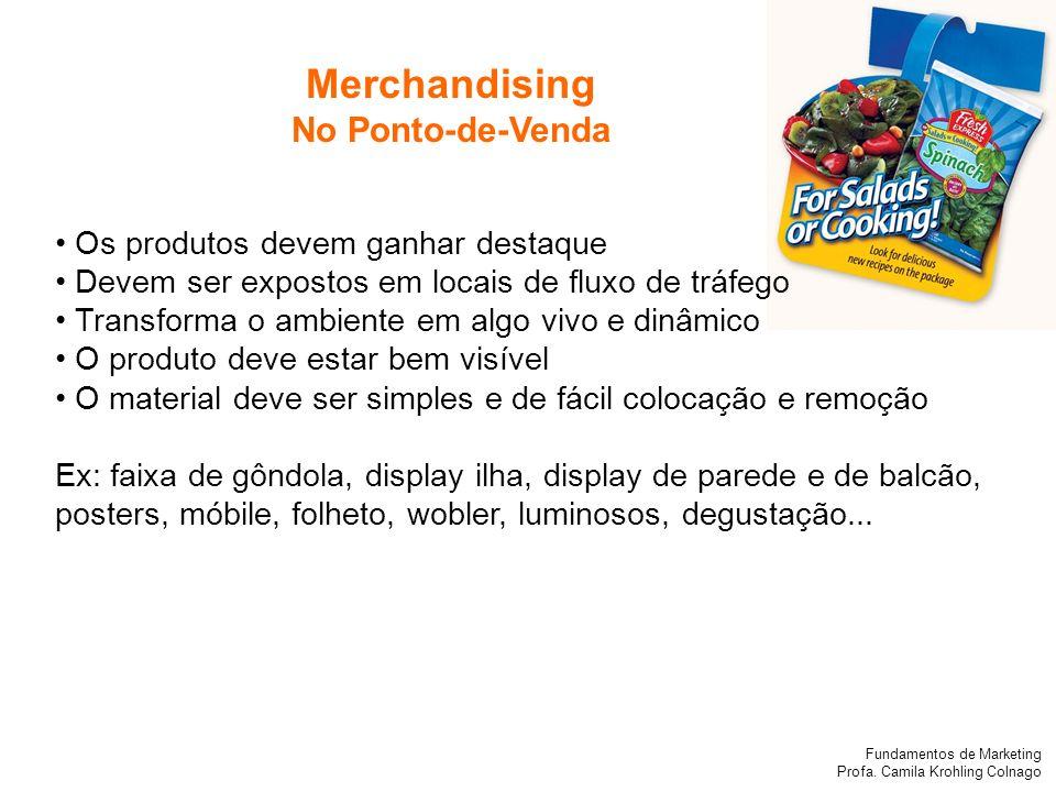 Merchandising No Ponto-de-Venda • Os produtos devem ganhar destaque