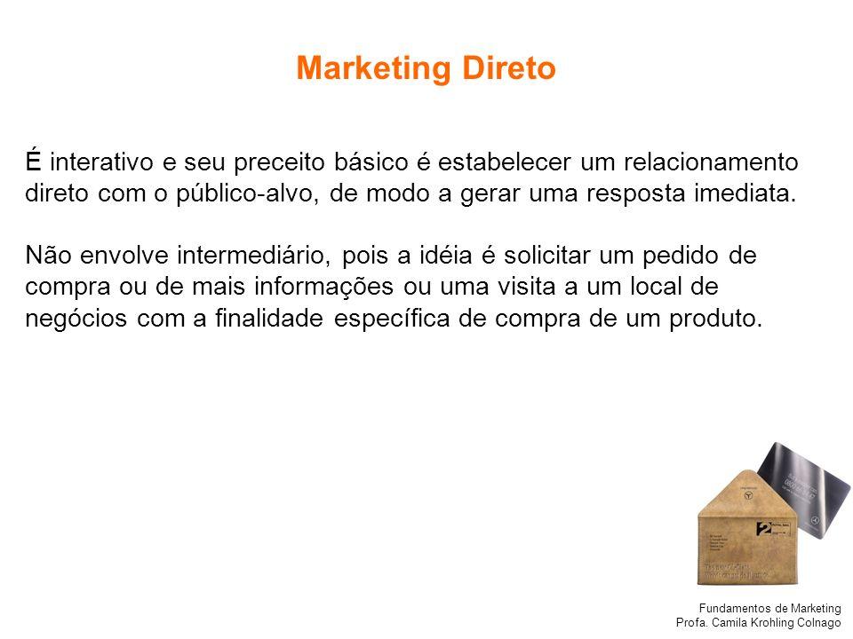 Marketing Direto É interativo e seu preceito básico é estabelecer um relacionamento direto com o público-alvo, de modo a gerar uma resposta imediata.