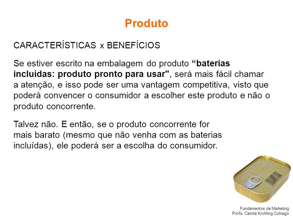 Produto CARACTERÍSTICAS x BENEFÍCIOS