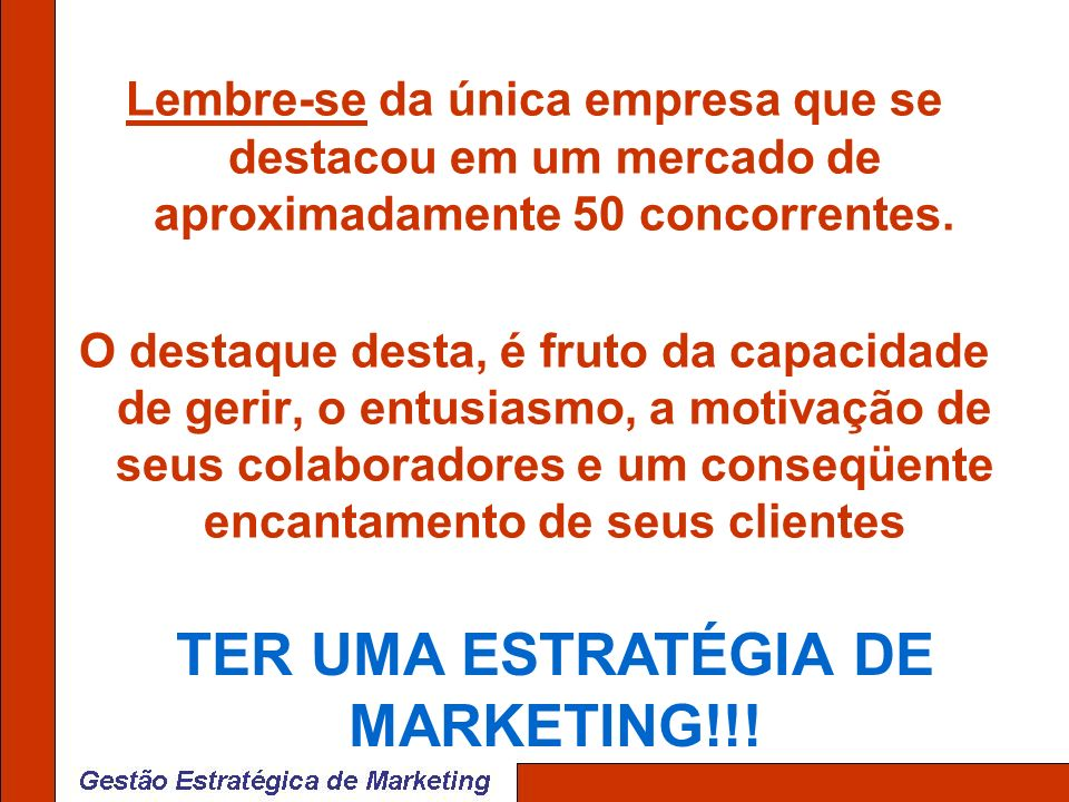 TER UMA ESTRATÉGIA DE MARKETING!!!