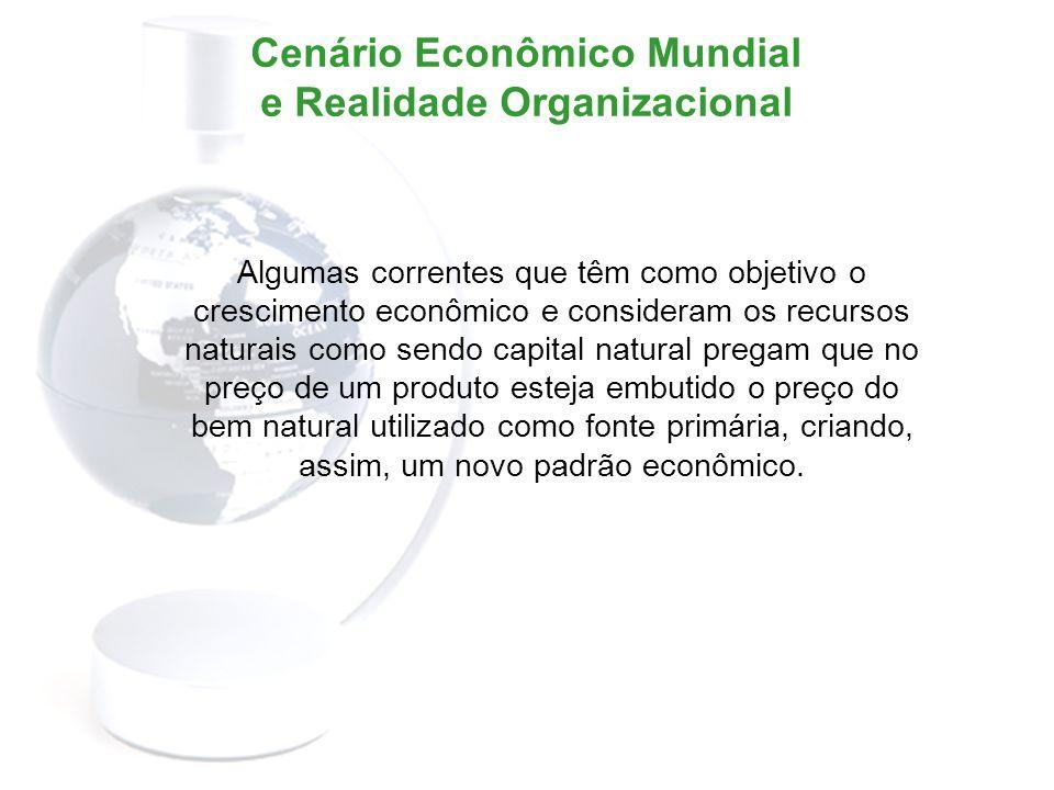 Cenário Econômico Mundial e Realidade Organizacional