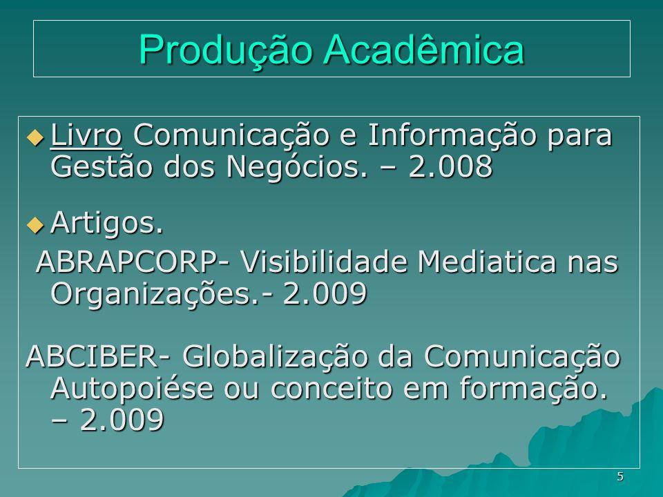 Produção Acadêmica Livro Comunicação e Informação para Gestão dos Negócios. – 2.008. Artigos.