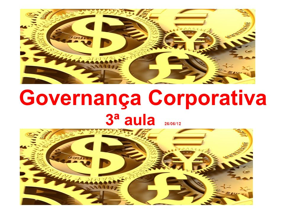 Governança Corporativa 3ª aula 26/06/12