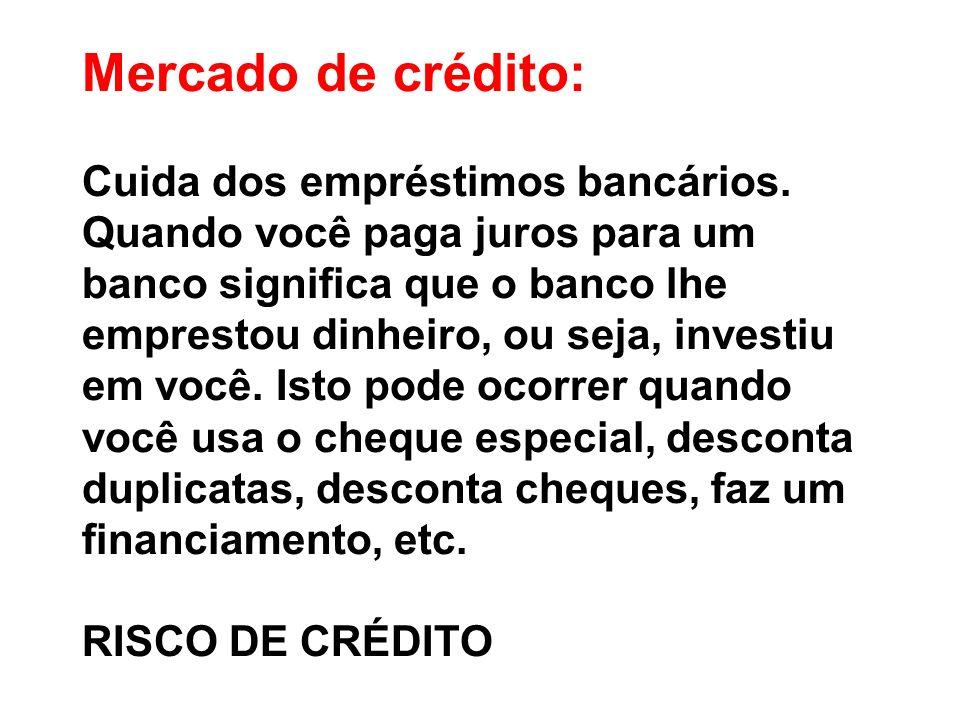 Mercado de crédito: Cuida dos empréstimos bancários